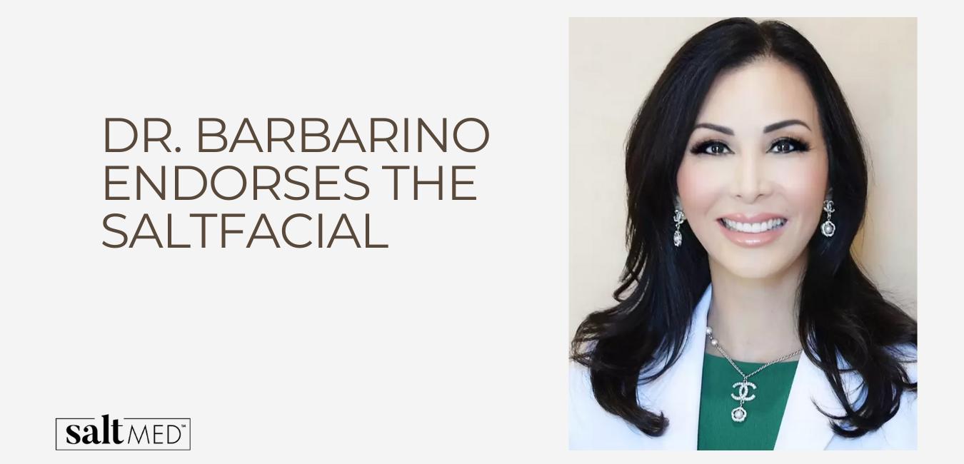 Dr. Barbarino Endorses The Salt Facial